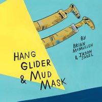 Hang Glider & Mud Mask