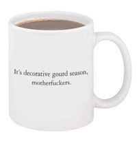 """It's Decorative Gourd Season, Motherfuckers"" Mug"