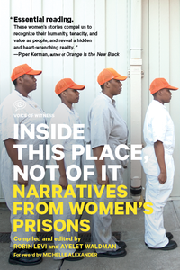 Inside This Place, But Not of It: Narratives from Women's Prisons