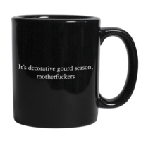 "Black ""It's Decorative Gourd Season, Motherfuckers"" Mug"