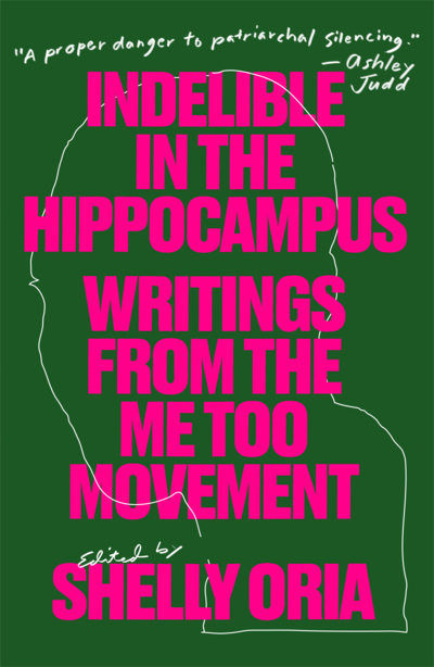 Indelible in the Hippocampus edited by Shelly Oria