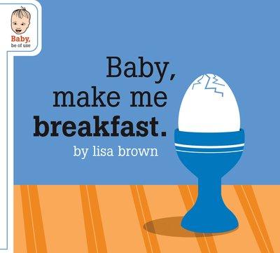Baby make me breakfast lores