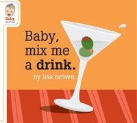 Baby mix me a drink lores