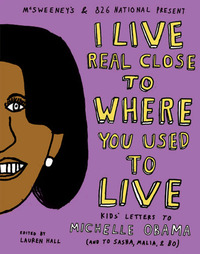 I Live Real Close to Where You Used to Live: Kids' Letters to Michelle Obama