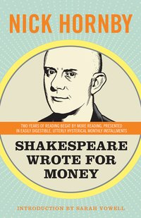 Shakespeare wrote for money lores